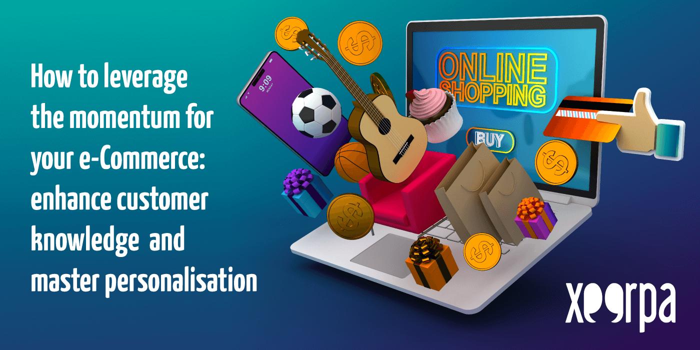 Enhance E-commerce customer knowledge